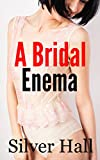 A Bridal Enema (English Edition)
