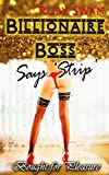 Billionaire Boss Says 'Strip' (Bought for Pleasure Book 4)...